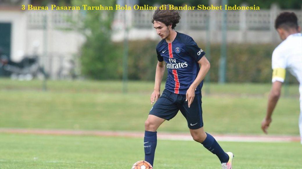 3 Bursa Pasaran Taruhan Bola Online di Bandar Sbobet Indonesia