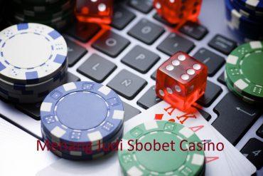 Menang Judi Sbobet Casino