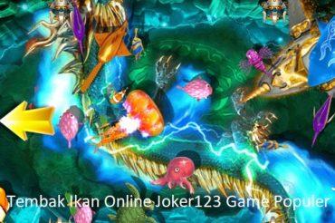 Tembak Ikan Online Joker123 Game Populer